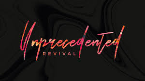 Church Revival Images Unprecedented Revival An Event Graphic For A Churchs Annual