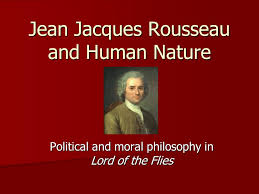 jean jacques rousseau and human nature political and moral  1 jean jacques rousseau and human nature political and moral philosophy in lord of the flies