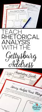 best ideas about rhetorical device argumentative teach rhetorical analysis rhetorical appeals and rhetorical devices using the gettysburg address american