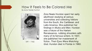 zora neale hurston essay how it feels to be colored me essay zora neale hurston essay how it feels to be colored me