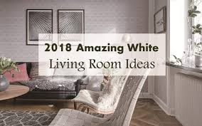 the amazing white living room ideas