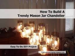 awesome build a chandelier how to build a trendy mason jar chandelier