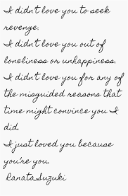 "You Didn T Love Her Quotes Impressive Love Quotes For Him For Her ""I Didn't Love You To Seek Revenge I"