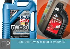 can i use 10w30 instead of 5w30 oil