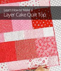 How to Make a Layer Cake Quilt Top | Quilting | Pinterest | Layer ... & How to Make a Layer Cake Quilt Top Adamdwight.com