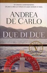 Andrea De Carlo – Due di Due – Alessandro Casalini – Sito Ufficiale –  Benvenuti