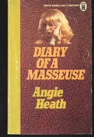 Diary of a Masseuse: Heath, Angie: 9780450029059: Amazon.com: Books