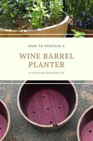 how to prepare a wine barrel planter hitchhiking to heaven
