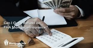 Can I Get A Refund On Fha Mortgage Insurance Mortgage Info