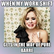 When my work shift gets in the way of Pure Barre - Crying Girl ... via Relatably.com