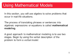 5 in this section you will use algebra to solve problems that occur in real