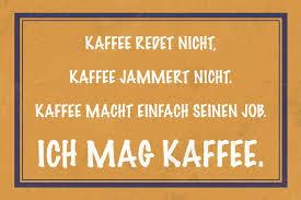 Kaffee Redet Nicht Jammert Nichtich Mag Kaffee Lustig Spruch