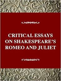 com critical essays on shakespeare s romeo and juliet  com critical essays on shakespeare s romeo and juliet william shakespeare s romeo and juliet critical essays on british literature series