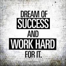 Dream Success Quotes Best Of Dream Of Success And Work Hard For It Gym Motivation Quote