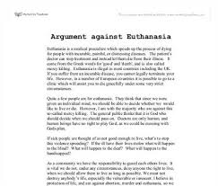 euthanasia argument essay arguments for and against euthanasia essay 1960 words bartleby