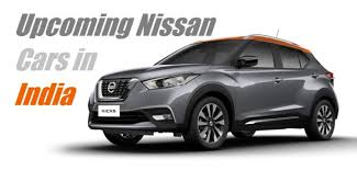 nissan new car release in indiaUpcoming Nissan Cars in India  Car Reviews Blog