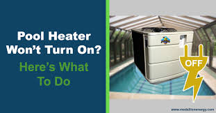 pool heater won t turn on here s what to do