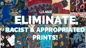 Lularoe Patterns Fascinating Petition Eliminate Culturally Appropriated And Racist Prints From