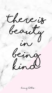Quotes About Being Kind Cool There Is Beauty In Being Kind Quote Quotes Sayings Print Love