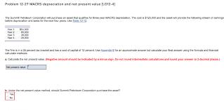 Solved Problem 12 27 Macrs Depreciation And Net Present V