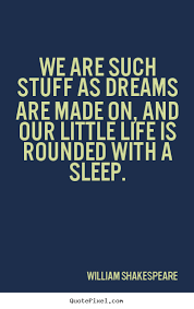 Life Is But A Dream Quote Shakespeare Best Of William Shakespeare's Famous Quotes QuotePixel