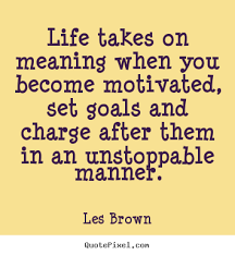Les Brown Quotes Delectable Les Brown Quotes Alluring Motivational Quotes Life Takes On Meaning