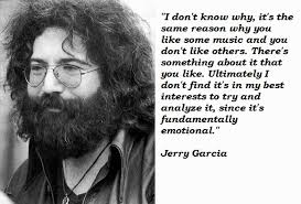 Jerry Garcia Quotes Fascinating Jerry Garcia's Quotes Famous And Not Much Sualci Quotes