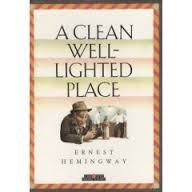 a clean well lighted place sherri middleton s english class a clean well lighted place