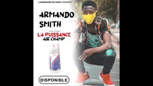 ARMANDO SMITH LA PUISSANCE (air Champ) - YouTube