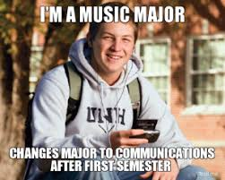 im-a-music-major-changes-major-to-communications-after-first-semester-thumb.jpg via Relatably.com