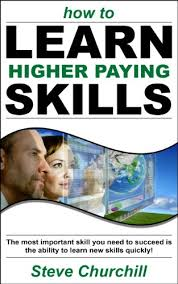Amazon.com: How to Learn Higher Paying Skills eBook: Churchill, Steve:  Kindle Store