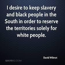 Slavery Quotes David Wilmot Quotes QuoteHD 75