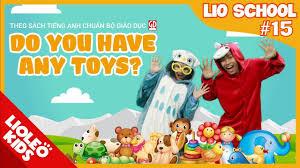 Tiếng Anh lớp 3 | Unit 15: Do you have any toys?[Hướng dẫn học tiếng Anh  lớp 3 trọn bộ 20 unit] - YouTube