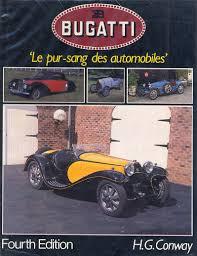 See more ideas about bugatti, bugatti cars, classic cars. Bugatti Le Pur Sang Des Automobiles Ed 1987 By Conway Hugh