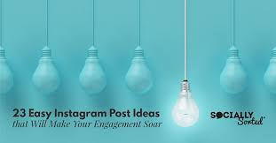 23 Easy Instagram Post Ideas that Will Make Your Engagement Soar ...