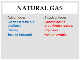 Advantages And Disadvantages Of Natural Gas Advantages Disadvantages Of Energy Resources Ppt Video Online