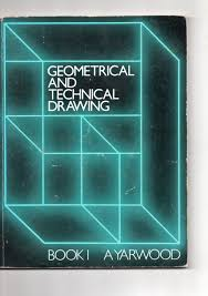 geometrical and technical drawing bk 1 a yarwood 9780174313007 amazon books