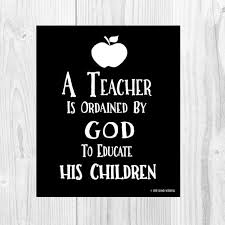 Christian Teacher Quotes Best of Christian Teacher Print Teacher Appreciation Sunday School Teacher