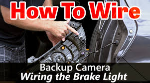 back up camera wiring how to wire to the brake light back up camera wiring how to wire to the brake light