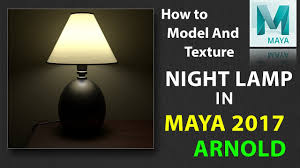 how to model and texture night lamp in maya 2017 using arnold you