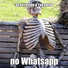 Esperando A Resposta No Whatsapp - Meme - Criarmeme.com.br via Relatably.com