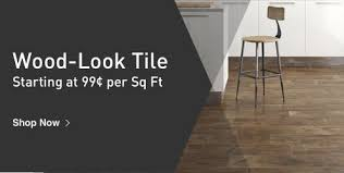 Wood Look Tile Starting At 99 Cents Per Square Foot.