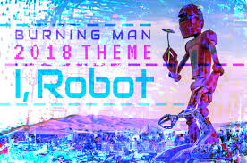 theme. 2018 Art Theme: I, Robot Theme