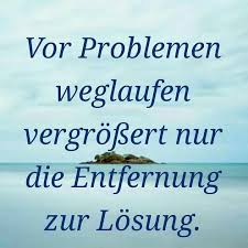 Vor Problemen Weglaufen Weisheiten Lebensweisheiten