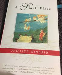 book review bull a small place kincaid the st lucia star this is the third time i m reviewing a book by kincaid every time i do i get swallowed into the strangeness of her short but not so sweet prose