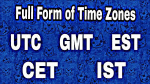 ist full form full form of utc gmt est cet ist etc time zones youtube