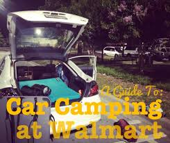A Guide to Car-Camping – in Walmart Parking Lots – The Morning Fresh