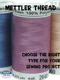 Mettler Thread Choosing The Right Sewing Thread