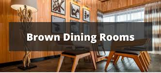 40 Brown Dining Room Ideas For 40 Cool Dining Room Idea Property