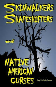 Skinwalkers Shapeshifters and Native American Curses by Wendy Swanson and  Gary Swanson (2017, Trade Paperback) for sale online   eBay